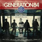 Generation 84 - Regardless Of What Is Right