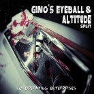 Gino's Eyeball + Altitude - split album