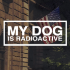 My Dog Is Radioactive