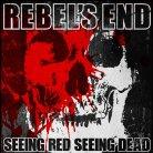 Rebel's End - Seeing Red Seeing Dead