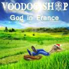 Voodoo Shop - God In France